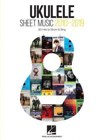 Ukulele Sheet Music 2010 2019: 60 Hits to Strum & Sing