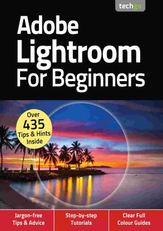 Adobe Lightroom For Beginners   4th Edition, November 2020
