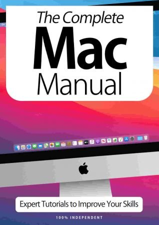 The Complete Mac Manual   Expert Tutorials To Improve Your Skills, 7th Edition October 2020 (True PDF)