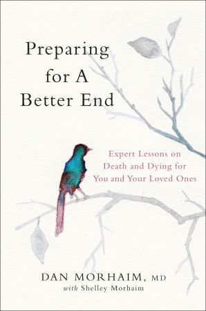 Preparing for a Better End: Expert Lessons on Death and Dying for You and Your Loved Ones
