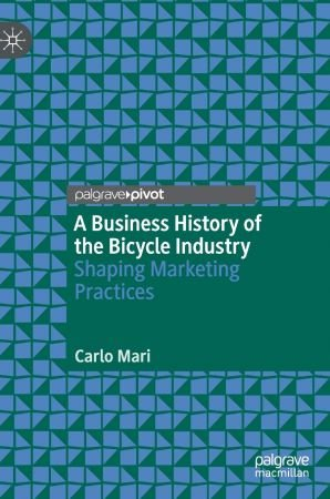 A Business History of the Bicycle Industry: Shaping Marketing Practices