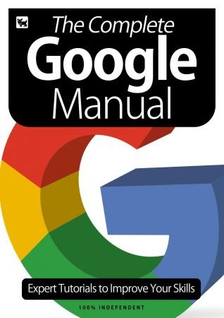 The Complete Google Manual  Expert Tutorials To Improve Your Skills, 6th Edition, 2020