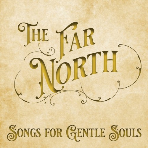 The Far North   Songs for Gentle Souls (2020) Mp3