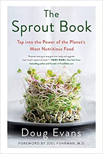 The Sprout Book: Tap into the Power of the Planet's Most Nutritious Food [AZW3]