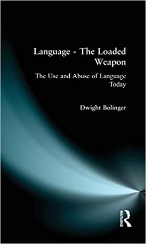 Language   The Loaded Weapon: The Use and Abuse of Language Today