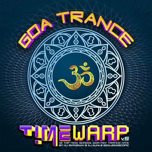 DJ Ratagnan, DJ Dunle Goaleidoscopic   Goa Trance Timewarp Vol.5 (2020)