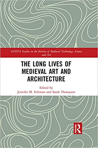 The Long Lives of Medieval Art and Architecture [EPUB]