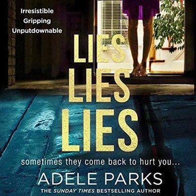 Lies Lies Lies by Adele Parks (Audiobook)