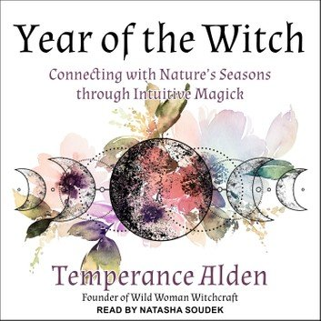 Year of the Witch: Connecting with Nature's Seasons through Intuitive Magic [Audiobook]