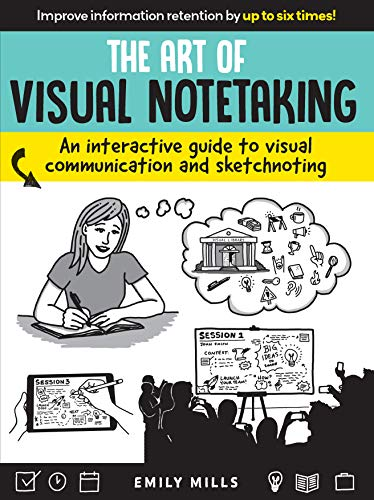The Art of Visual Notetaking:An interactive guide to visual communication and sketchnoting (True PDF)
