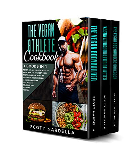 The Vegan Athlete Cookbook: 3 books in 1. Power   Ethics   Health. You can have them all