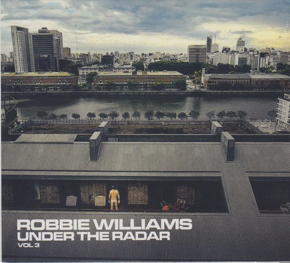 Robbie Williams - Under the Radar, Vol. 3 (2019) MP3