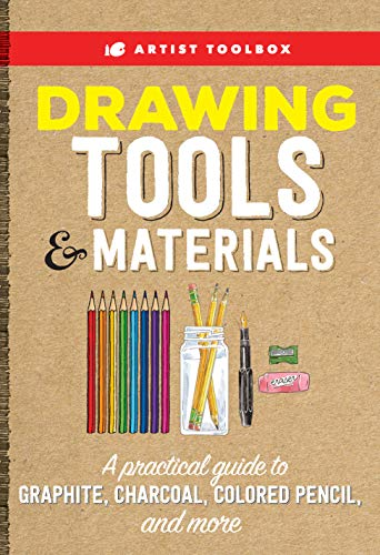 Artist Toolbox: Drawing Tools & Materials:A practical guide to graphite, charcoal, colored pencil, and more (True PDF)