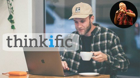 Thinkific Masterclass (Unofficial): Learn About Thinkific