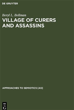 Village of Curers and Assassins: On the Production of Fala Kpelle Cosmological Categories
