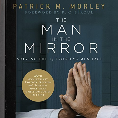 The Man in the Mirror: Solving the 24 Problems Men Face [Audiobook]