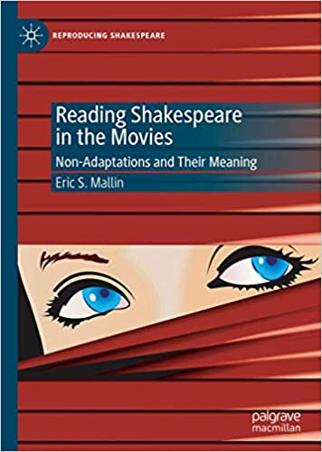 Reading Shakespeare in the Movies: Non Adaptations and Their Meaning