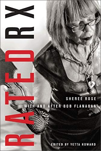 Rated RX: Sheree Rose with and after Bob Flanagan