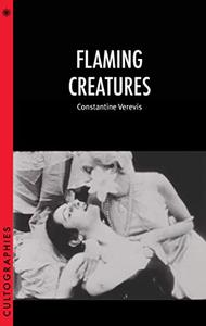 Flaming Creatures (Cultographies)