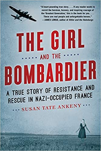 The Girl and the Bombardier: A True Story of Resistance and Rescue in Nazi Occupied France (EPUB)