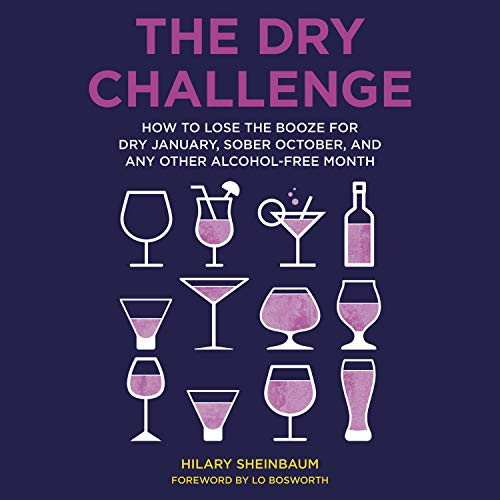 The Dry Challenge: How to Lose the Booze for Dry January, Sober October, and Any Other Alcohol Free Month [Audiobook]