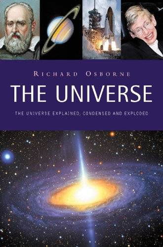 The Universe   Explained, Condensed and Exploded