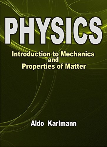 Physics: Introduction to Mechanics and Properties of Matter