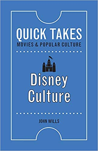 Disney Culture (Quick Takes: Movies and Popular Culture)