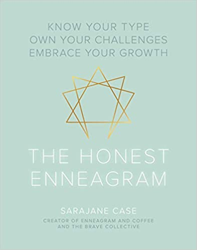 The Honest Enneagram: Know Your Type, Own Your Challenges, Embrace Your Growth [AZW3]
