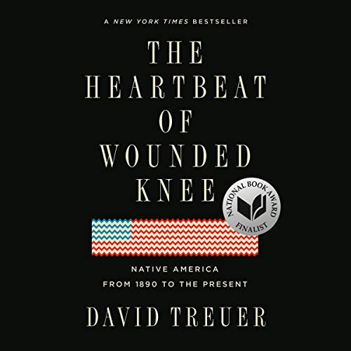 The Heartbeat of Wounded Knee: Native America from 1890 to the Present [Audiobook]