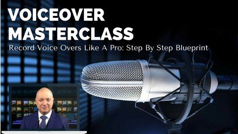 Voice Over Training: Record And Edit Voice Overs Like A Pro