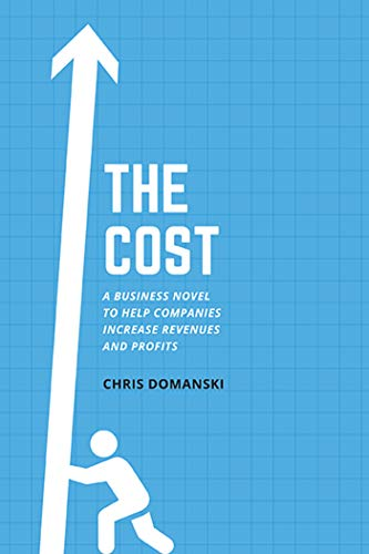 The Cost: A Business Novel to Help Companies Increase Revenues and Profits (True PDF, EPUB)