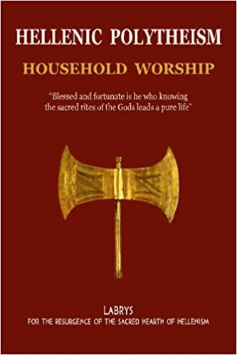 Hellenic Polytheism : Household Worship (Volume 1)