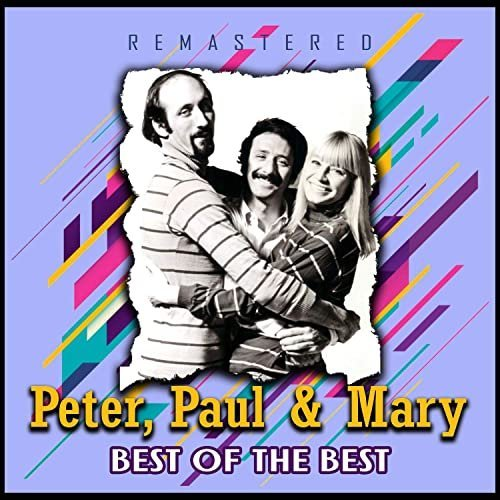 Peter, Paul And Mary   Best of the Best (Remastered) (2020)