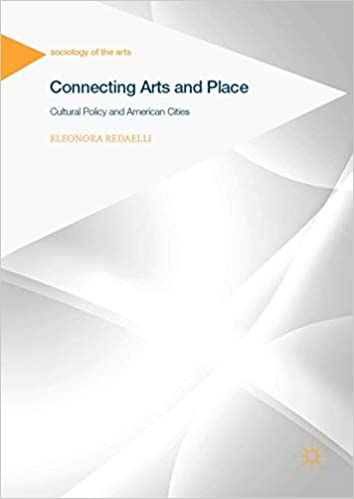 Connecting Arts and Place: Cultural Policy and American Cities