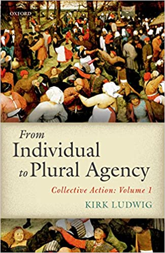 From Individual to Plural Agency: Collective Action: Volume 1