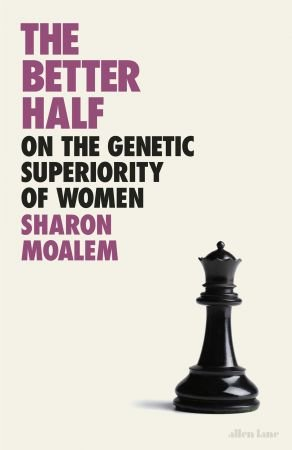 The Better Half: On the Genetic Superiority of Women, UK Edition