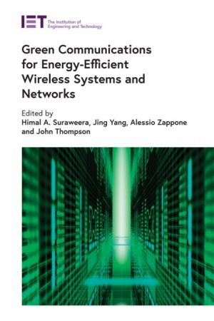 Green Communications for Energy Efficient Wireless Systems and Networks