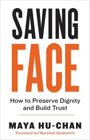Saving Face: How to Preserve Dignity and Build Trust (True EPUB)