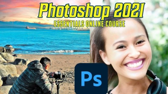 Adobe Photoshop 2021   Beginners Guide to the Essentials