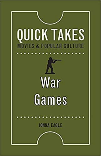 War Games (Quick Takes: Movies and Popular Culture)