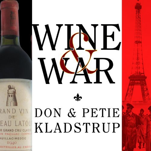 Wine and War: The French, the Nazis, and the Battle for France's Greatest Treasure [Audiobook]