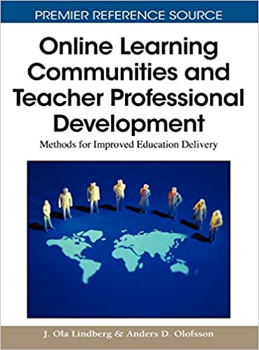 Online Learning Communities and Teacher Professional Development: Methods for Improved Education Delivery