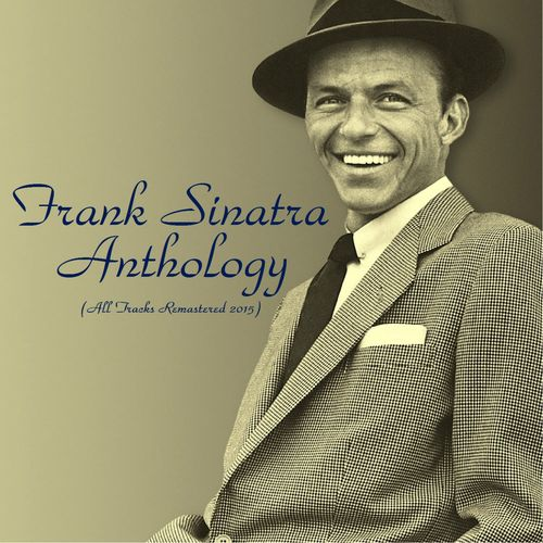 Frank Sinatra - Frank Sinatra Anthology (All Tracks Remastered) (2015)
