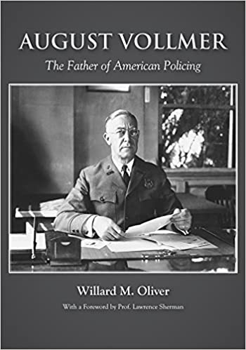 August Vollmer: The Father of American Policing