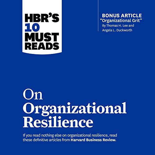 HBR's 10 Must Reads on Organizational Resilience [Audiobook]
