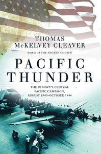 Pacific Thunder: The US Navy's Central Pacific Campaign, August 1943 October 1944 (Osprey General Military)