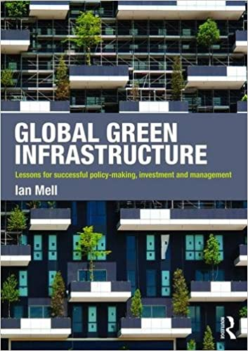 Global Green Infrastructure: Lessons for successful policy making, investment and management