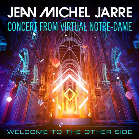 Jean Michel Jarre   Welcome To The Other Side (Concert From Virtual Notre Dame) (2021) MP3