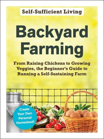Download Backyard Farming (Self-Sufficient Living ...